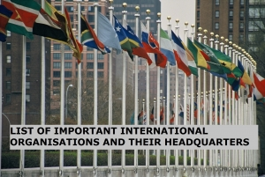 List of Important International Organisations and their Headquarters