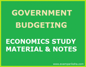 government budgeting in India - economics study material & notes