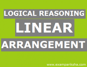 Linear Arrangement - Reasoning Study Material & Notes
