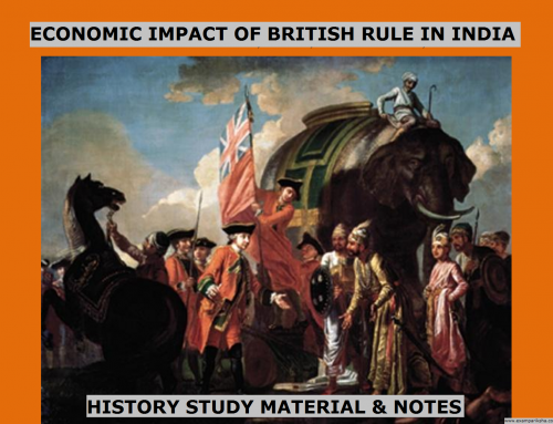 Economic impact of British Rule in India- History Study Material & Notes