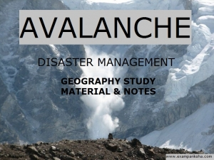 Avalanches disaster - Geography Study Material & Notes