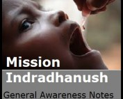Mission Indradhanush - General Awareness Study Material & Notes