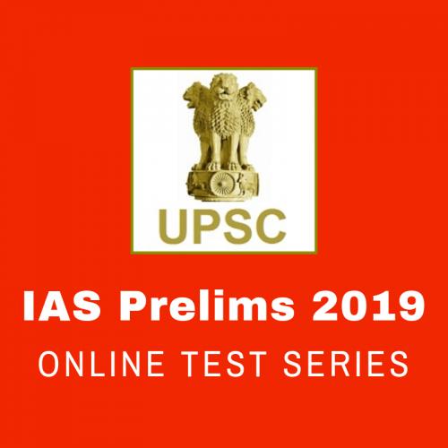 UPSC IAS Prelims Online Test Series - 2019