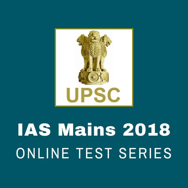 UPSC IAS Mains Online Test Series - 2018