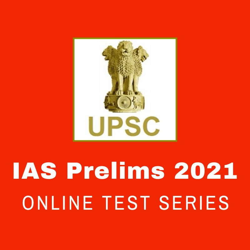 UPSC IAS Prelims Test Series 2021 POLITY & CURRENT AFFAIRS