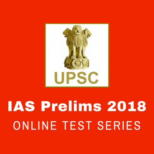 UPSC IAS Prelims Online Test Series - 2018