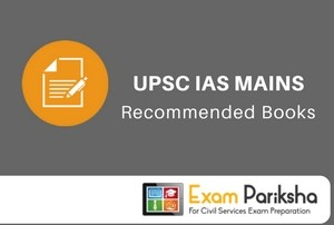 Recommended Books for UPSC IAS Mains Exam Preparation