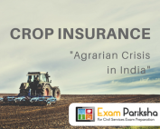 Crop Insurance in India - Agrarian Crisis, Reasons and Challenges
