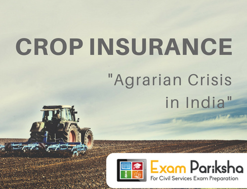 Crop Insurance in India – Agrarian Crisis, Reasons and Challenges