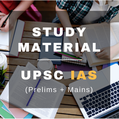Study Material for UPSC Civil Services IAS Prelims + Mains