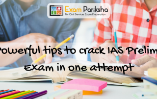 Powerful tips to crack UPSC IAS Exam in one attempt