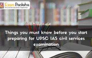 Things you must know before you start preparing for UPSC civil services examination